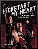 img - for Kickstart My Heart: A Motley Crue Day-by-Day book / textbook / text book