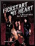 Kickstart My Heart: A Motley Crue Day...
