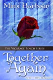 Together Again: Spirit Travel Novel - Book #4 (Romance & Humor - The Vicarage Bench Series)