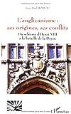 echange, troc Jean-Paul Moreau - L'anglicanisme : ses origines, ses conflits : Du schisme d'Henri VIII à la bataille de la Boyne