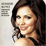 My Destiny / Somewhere Over the Rainbow ~ Katharine McPhee