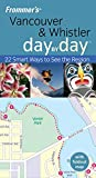 img - for Vancouver & Whistler: Day by Day (Frommer's) book / textbook / text book