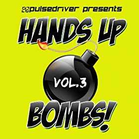 Pulsedriver-Hands Up Bombs! Vol. 3