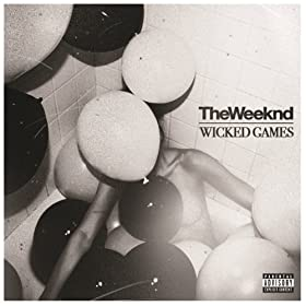 Wicked Games (Explicit) [Explicit]