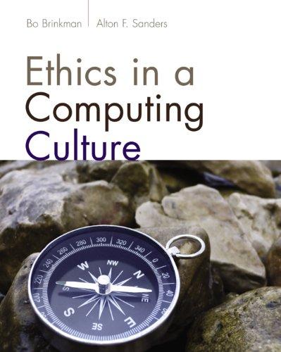 Ethics in a Computing Culture (Advanced Topics), by William John Brinkman, Alton F. Sanders