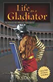 Life as a Gladiator: An Interactive History Adventure (You Choose Books)