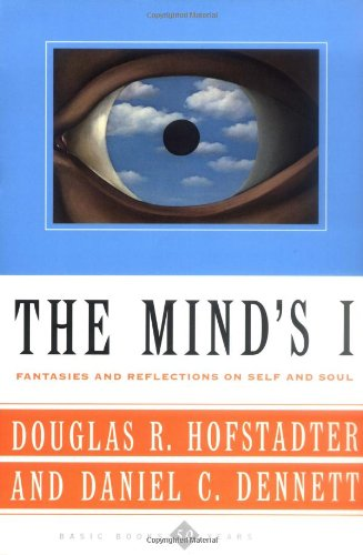 The Mind's I Fantasies and Reflections on Self & Soul: Fantasies and Reflections on Self and Soul