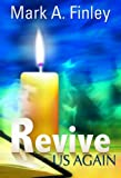 Revive Us Again (0816324506) by Mark Finley