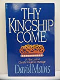 Thy Kingship Come (0310342716) by Mains, David R.