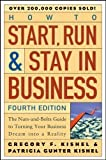 img - for How to Start, Run, and Stay in Business: The Nuts-and-Bolts Guide to Turning Your Business Dream Into a Reality (Wiley Small Business Edition) 4th (fourth) Edition by Kishel, Gregory F., Kishel, Patricia Gunter [2005] book / textbook / text book