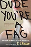 img - for Dude, You're a Fag: Masculinity and Sexuality in High School 2nd , With edition by Pascoe, C. J. (2011) Paperback book / textbook / text book