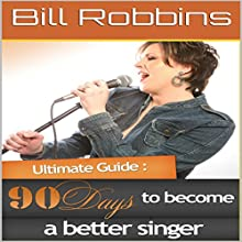 90 Days to Become a Better Singer Audiobook by Bill Robbins Narrated by Jethro Arola