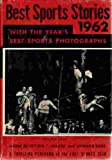 img - for Best Sports Stories 1962 Edition A Panorama of the 1961 Sports Year Including the 1961 Champions of All Sports book / textbook / text book