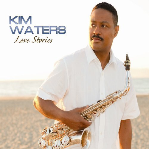 Love Stories by Waters, Kim (2010) Audio CD by Kim Waters