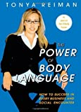 img - for The Power of Body Language by Reiman, Tonya (November 20, 2007) Hardcover book / textbook / text book