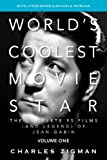 Charles Zigman World's Coolest Movie Star. The Complete 95 Films (and Legend) of Jean Gabin. Volume One - Tragic Drifter: 1