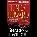 Shades of Twilight Audiobook by Linda Howard Narrated by Natalie Ross