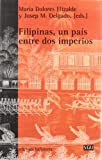 Filipinas, un pais entre dos imperios (General Universitaria)