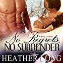 No Regrets, No Surrender (       UNABRIDGED) by Heather Long Narrated by Christine Padovan