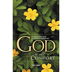 The God of All Comfort: Devotions of Comfort, Strength, and Hope for Those Who Chronically Suffer