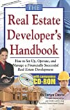 The Real Estate Developers Handbook: How to Set Up, Operate, and Manage a Financially Successful Real Estate Development With Companion CD-ROM