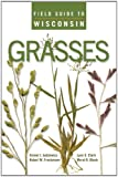 img - for Field Guide to Wisconsin Grasses book / textbook / text book