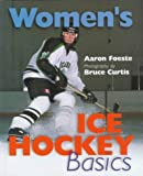 img - for Women's Ice Hockey Basics by Aaron Foeste (1999-12-31) book / textbook / text book