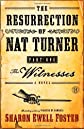 The Resurrection of Nat Turner, Part 1: The Witnesses: A Novel