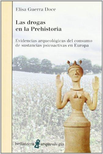 Drogas en la prehistoria, las (Arqueologia (bellaterra))