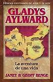Gladys Aylward: La Aventura de Unavida (Heroes Cristianos de Ayer y Hoy) (Spanish Edition)