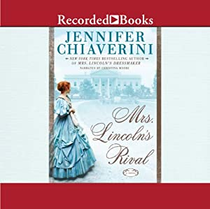 Mrs. Lincoln's Rival | [Jennifer Chiaverini]