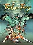 Trolls de Troy Tome 10 : Les enrag�s...