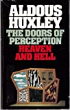 The Doors of Perception - Heaven and Hell (058604437X) by Aldous Huxley