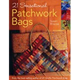 "21 Sensational Patchwork Bags: From the Best-Selling Author of ""21 Terrific Patchwork Bags"""