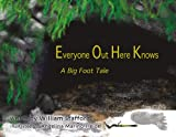 Everyone Out Here Knows: A Big Foot Tale