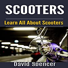 Scooters: Learn All About Scooters Audiobook by David Spencer Narrated by Ted Kettler