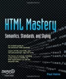 img - for HTML Mastery: Semantics, Standards, and Styling book / textbook / text book