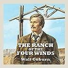 The Ranch of the Four Winds Hörbuch von Walt Coburn Gesprochen von: Jeff Harding