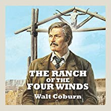 The Ranch of the Four Winds Audiobook by Walt Coburn Narrated by Jeff Harding
