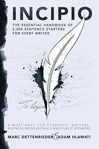 incipio-the-essential-handbook-of-2000-sentence-starters-for-every-writer-by-marc-dettenrieder-16-ju