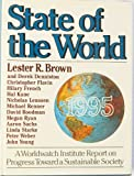 State of the World 1995: A Worldwatch Institute Report on Progress Toward a Sustainable Society (0393037177) by Brown, Lester R.
