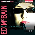 Kiss: 87th Precinct, Book 44 (       UNABRIDGED) by Ed McBain Narrated by Dick Hill