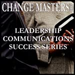 So You Got the Promotion - Now What? | Change Masters Leadership Communications Success Series