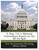 S. Hrg. 112-1: National Commission Report on the BP Oil Spill