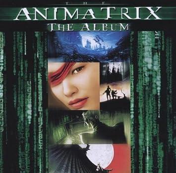 The Animatrix: The Album - 癮 - 时光忽快忽慢,我们边笑边哭!