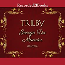 Trilby Audiobook by George Du Maurier Narrated by Bianca Amato