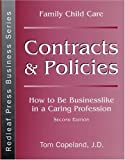 Family Child Care Contracts and Policies: How to Be Businesslike in a Caring Profession (Redleaf Press Business Series) (0934140707) by Tom Copeland