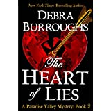 The Heart of Lies, Mystery with a Romantic Twist (Paradise Valley Mystery Series Book 2) ~ Debra Burroughs