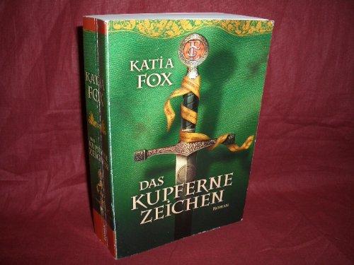 Buchseite und Rezensionen zu 'Das kupferne Zeichen : Roman. Club-Premiere' von Katia Fox