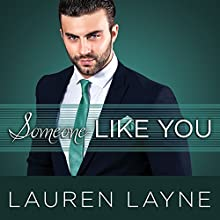 Someone Like You: Oxford Series, Book 3 Audiobook by Lauren Layne Narrated by Rebecca Estrella